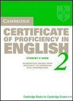 Cambridge Certificate Of Proficiency In English 2 Student's Book: Examination Papers From The University Of Cambridge Local Examinations Syndicate (Cpe Practice Tests)