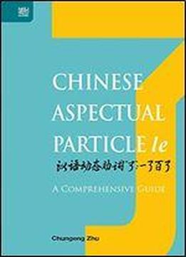 Chinese Aspectual Particle Le: A Comprehensive Guide