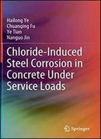 Chloride-Induced Steel Corrosion In Concrete Under Service Loads