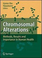 Chromosomal Alterations: Methods, Results And Importance In Human Health