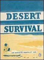 Desert Survival (Air Ministry Survival Guide)