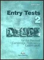 Entry Tests & Practice Tests For The Revised Cpe 2