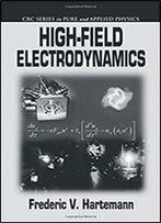High-Field Electrodynamics (Pure And Applied Physics)