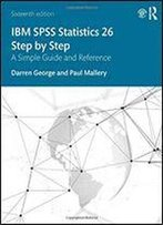 Ibm Spss Statistics 26 Step By Step: A Simple Guide And Reference