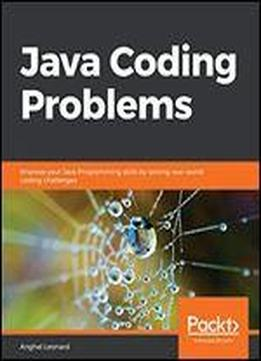 Java Coding Problems: Improve Your Java Programming Skills By Solving Real-world Coding Challenges