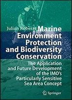 Marine Environment Protection And Biodiversity Conservation: The Application And Future Development Of The Imo's Particularly Sensitive Sea Area Concept