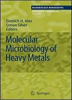 Molecular Microbiology Of Heavy Metals (Microbiology Monographs)