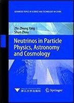 Neutrinos In Particle Physics, Astronomy And Cosmology (Advanced Topics In Science And Technology In China)