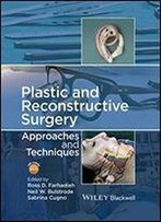 Plastic And Reconstructive Surgery: Approaches And Techniques