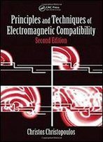 Principles And Techniques Of Electromagnetic Compatibility (Electronic Engineering Systems)