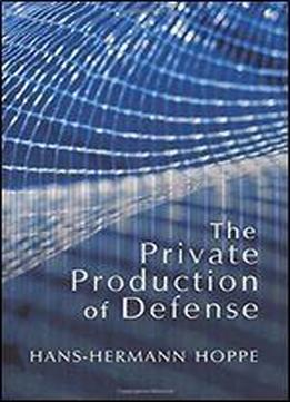 Private Production Of Defense, The