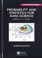 Probability And Statistics For Data Science: Math + R + Data