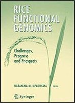 Rice Functional Genomics: Challenges, Progress And Prospects