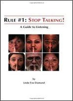 Rule#1: Stop Talking!