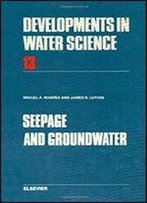 Seepage And Groundwater (Developments In Water Science)