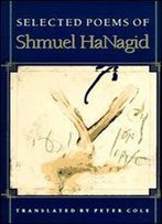 Selected Poems Of Shmuel Hanagid: (Lockert Library Of Poetry In Translation)