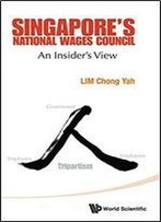 Singapore's National Wages Council: An Insider's View