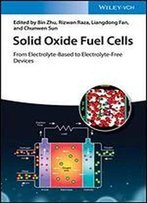 Solid Oxide Fuel Cells: From Electrolyte-Based To Electrolyte-Free Devices