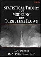 Statistical Theory And Modeling For Turbulent Flows 1st Edition