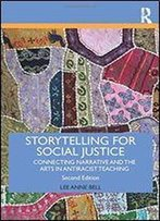 Storytelling For Social Justice (Teaching/Learning Social Justice)