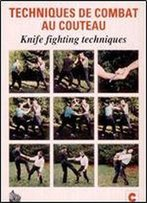 Techniques De Combat Au Couteau / Knife Fighting Techniques [French / English]