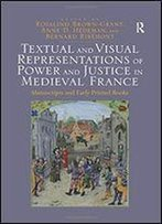 Textual And Visual Representations Of Power And Justice In Medieval France: Manuscripts And Early Printed Books