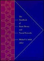 The Handbook Of Brain Theory And Neural Networks (Bradford Book)