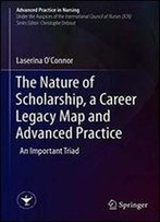 The Nature Of Scholarship, A Career Legacy Map And Advanced Practice: An Important Triad