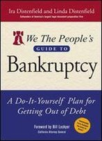 We The People's Guide To Bankruptcy : A Do-It-Yourself Plan For Getting Out Of Debt