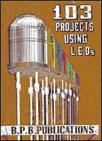 103 Projects With Light-Emitting Diodes