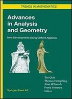 Advances In Analysis And Geometry: New Developments Using Clifford Algebras
