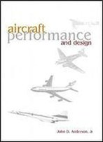 Aircraft Performance And Design, 1st International Edition
