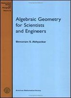 Algebraic Geometry For Scientists And Engineers