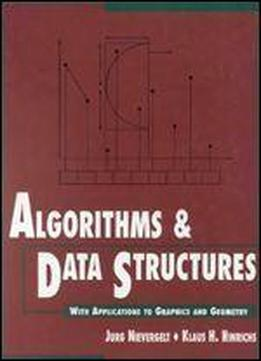 Algorithms And Data Structures: With Applications To Graphics And Geometry (bcs Practitioner)