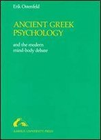 Ancient Greek Psychology And The Modern Mind-Body Debate