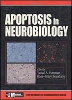 Apoptosis In Neurobiology (Frontiers In Neuroscience)
