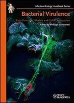 Bacterial Virulence: Basic Principles, Models And Global Approaches