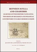 Between Scylla And Charybdis (Brill's Studies In Intellectual History)