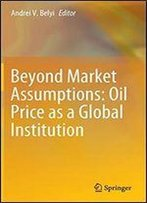 Beyond Market Assumptions: Oil Price As A Global Institution