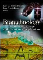 Biotechnology: Health, Food, Energy And Environment Applications