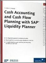 Cash Accounting And Cash Flow Planning With Sap Liquidity Planner: Sap Press Essentials 9