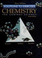 Chemistry: The Central Science, Ninth Edition (Solutions To Exercises)