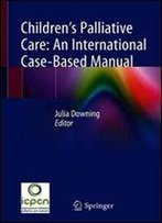 Childrens Palliative Care: An International Case-Based Manual