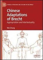 Chinese Adaptations Of Brecht: Appropriation And Intertextuality