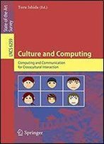 Culture And Computing: Computing And Communication For Crosscultural Interaction (Lecture Notes In Computer Science / Information Systems And ... (Lecture Notes In Computer Science (6259))