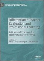 Differentiated Teacher Evaluation And Professional Learning: Policies And Practices For Promoting Career Growth