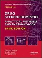 Drug Stereochemistry: Analytical Methods And Pharmacology (3d Edition)