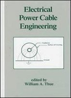 Electrical Power Cable Engineering: Second: Edition, (Crc Press Power Engineering (Willis))