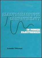 Electromagnetic Compatibility In Power Electronics, 1st Edition