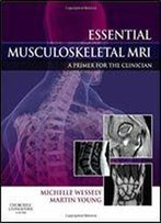 Essential Musculoskeletal Mri: A Primer For The Clinician, 1e